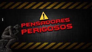 PENSADORES PERIGOSOS DIX7